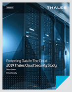 2019 Thales Global Cloud Security Study - Report