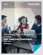2019 Thales Data Threat Report – European Edition