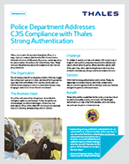Police Department Addresses CJIS Compliance with Thales Strong Authentication - Case Study