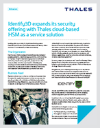 Identify3D Expands Security Offering with Thales Cloud-based HSM as a Service Solution - Case Study