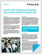 Law Firm lifts the Fog over Cloud App Security with SafeNet Trusted Access - Case Study