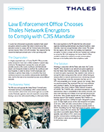 Law Enforcement Office Chooses Thales Network Encryptors to Comply with CJIS Mandate - Case Study