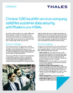 Chinese O2O local life services company solidifies customer data security withThales Luna HSMs - Case Study