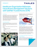 Healthcare Organization Addresses Cloud Access Management Solutions with SafeNet Trusted Access (STA) - Case Study