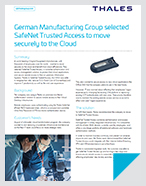 German Manufacturing Group selected SafeNet Trusted Access to move securely to the Cloud - Case Study