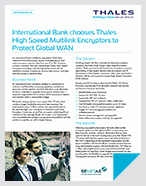 International Bank chooses Thales High Speed Multilink Encryptors to Protect Global WAN - Case Study