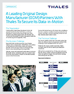 A Leading Original Design Manufacturer (ODM) Partners With Thales To Secure Its Data-in-Motion - Case Studies