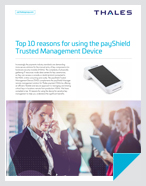 Top 10 reasons for using the payShield Trusted Management Device