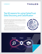 Top 10 reasons for using CipherTrust Data Discovery and Classification - Data Sheet