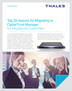 Top 10 reasons for Migrating to CipherTrust Manager
