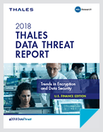2018 Thales Data Threat Report – Financial Services Edition