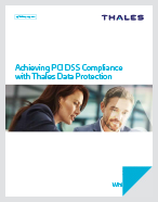 Achieving PCI DSS Compliance with Thales Data Protection - White Paper