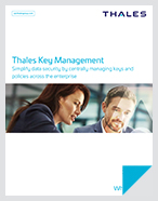 Thales Key Management - Simplify data security by centrally managing keys and policies across the enterprise - White Paper