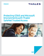 Protecting O365 and Microsoft Environments with Thales' SafeNet Trusted Access - White Paper