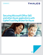 Securing Microsoft Office 365 and other Azure applications with CipherTrust Key Broker for Azure - White Paper