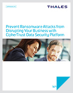 Prevent Ransomware Attacks from Disrupting Your Business with Thales Data Security - White Paper