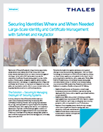 Securing Identities Where and When Needed with Keyfactor and Thales - Solution Brief