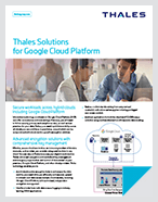 Thales Solutions For Google Cloud Platform - Solution Brief