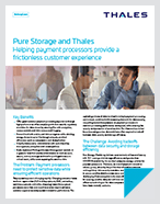 Thales And Pure Storage For Payment Processors - Solution Brief