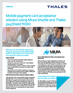 Mobile Payment Card Acceptance Solution Using Miura Shuttle And Thales PayShield 9000 - Solution Brief