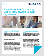 Prime Factors Bank Card Security System (BCSS) Powered By Thales PayShield 9000 - Solution Brief