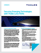 Securing Emerging Technologies with Thales Luna HSMs - Solution Brief