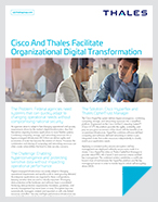 Cisco And Thales Facilitate Organizational Digital Transformation - Solution Brief