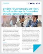 Dell EMC PowerProtect DD and Thales CipherTrust Manager for Data-at-Rest and Data Replication Encryption - Solution Brief
