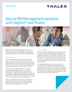 Secure PKI Management solutions with DigiCert® and Thales - Solution Brief