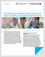 Enhancing Encryption Key Control and Data Security in Google Cloud Platform - Solution Brief