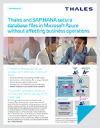 Thales and SAP HANA secure database files in Microsoft Azure without affecting business operations - Solution Brief