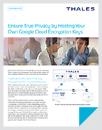 Ensure True Privacy by Hosting Your Own Google Cloud Encryption Keys - Solution Brief