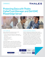 Protecting Data with Thales CipherTrust Manager and Dell EMC PowerEdge Server - Solution Brief