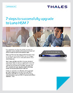 7 steps to successfully upgrade to Luna HSM 7