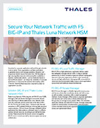 Secure Your Network Traffic with F5 BIG-IP and Thales Luna Network HSM - Solution Brief
