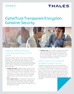 CipherTrust Transparent Encryption Container Security - Solution Brief