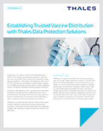 Establishing Trusted Vaccine Distribution with Thales Data Protection Solutions - Solution Brief