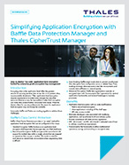 Simplifying Application Encryption with Baffle Data Protection Manager and Thales CipherTrust Manager - Solution Brief