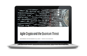 Agile Crypto and the Quantum Threat - Webinar