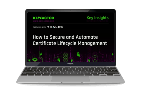Secure and Automate Certificate Lifecycle Management with Thales and Keyfactor - Webinar