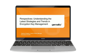 Understanding the Latest Strategies and Trends in Encryption Key Management - Webinar