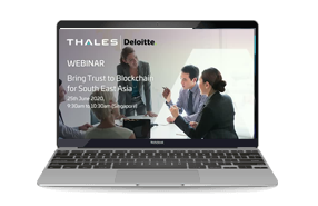 Bring Trust to Blockchain with Deloitte and Thales-Webinar