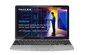 Multi-Cloud options for the Finance Sector from Thales and Fujitsu - Webinar