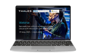 Securely run critical workloads in the Cloud with Microsoft, Dell and Thales - Webinar
