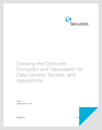 Cracking the Confusion: Encryption and Tokenization for Data Centers, Servers, and Applications - White Paper