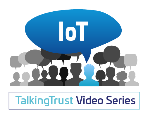 TalkingTrust with Thales and Keyfactor – IoT