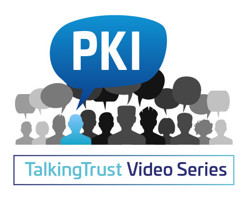 TalkingTrust with Thales and DigiCert - PKI