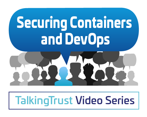 TalkingTrust with Thales and Red Hat - Securing Containers and DevOps